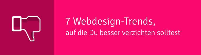 7 Webdesign-Trends, auf die Du besser verzichten solltest