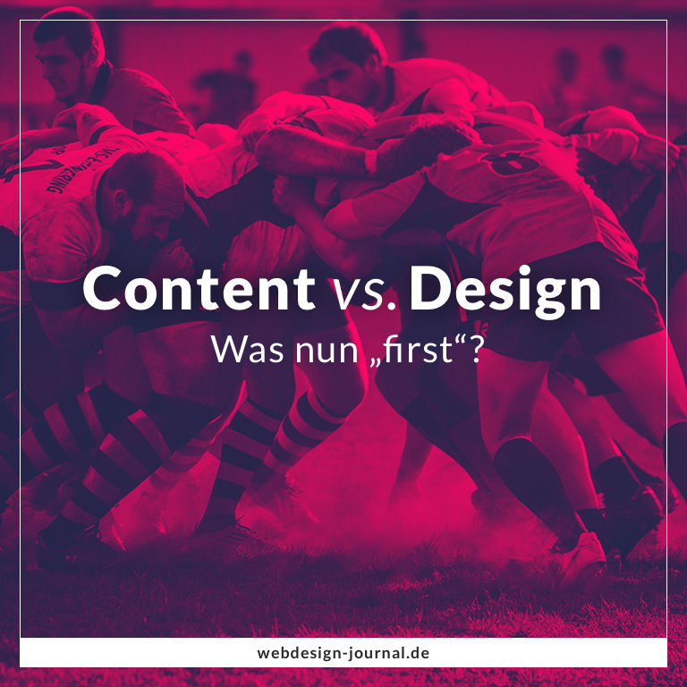 "Content vs. Design – Was nun ""first""?"