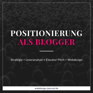 So findest du Deine Positionierung als Blogger
