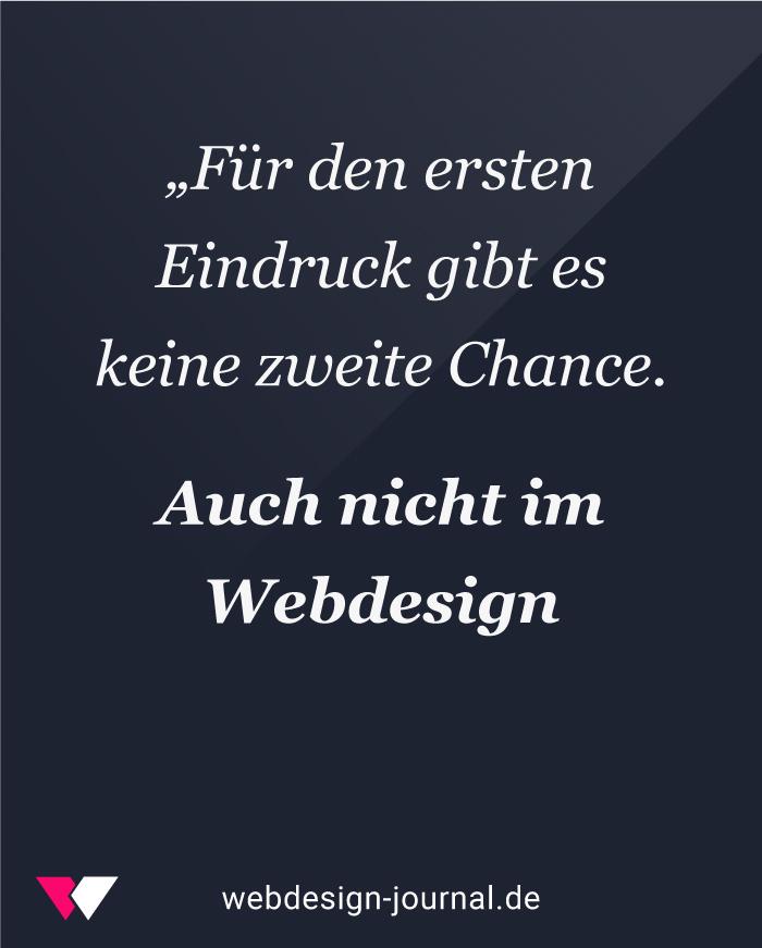 Für den ersten Eindruck gibt es keine zweite Chance. Auch nicht im Webdesign.