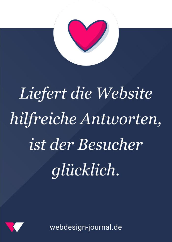 Liefert die Website hilfreiche Antworten, ist der Besucher glücklich.